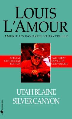 Image for Utah Blaine/Silver Canyon (Louis L'Amour Centennial Editions)