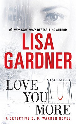 Love You More: A Detective D. D. Warren Novel, Gardner,Lisa