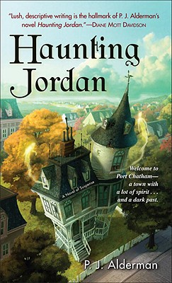 Haunting Jordan  A Novel of Suspense, Alderman, P. J.