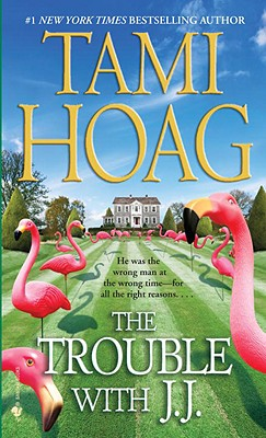 The Trouble with J.J., Tami Hoag