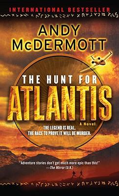 The Hunt for Atlantis: A Novel, Andy McDermott