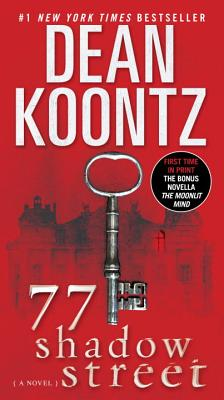 77 Shadow Street (with bonus novella The Moonlit Mind): A Novel, Koontz, Dean