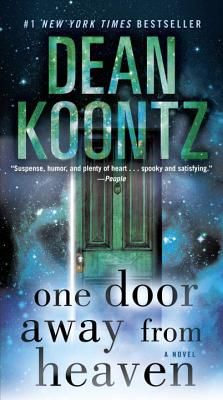 One Door Away from Heaven: A Novel, Koontz, Dean