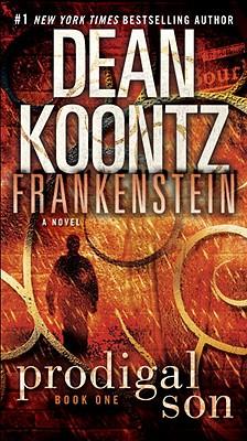 Frankenstein: Prodigal Son: A Novel, Koontz, Dean; Anderson, Kevin J.