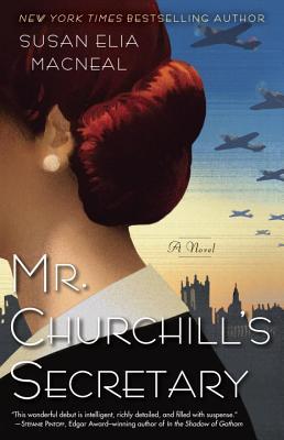 Mr. Churchill's Secretary: A Maggie Hope Mystery, MacNeal, Susan Elia