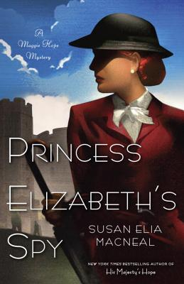 Princess Elizabeth's Spy: A Maggie Hope Mystery, Susan Elia MacNeal