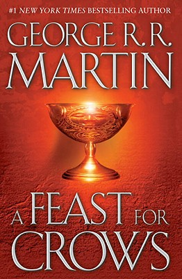 A Feast for Crows (A Song of Ice and Fire, Book 4), George R. R. Martin