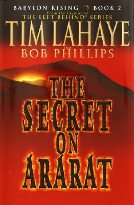 The Secret on Ararat, Lahaye, Tim;Lahaye, Tim F.;Phillips, Bob
