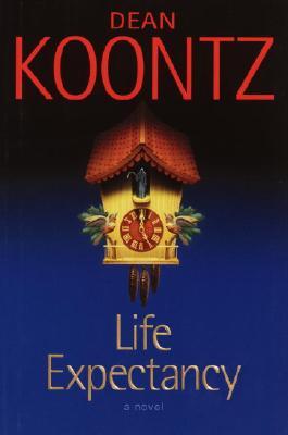 Life Expectancy: A Novel, DEAN KOONTZ