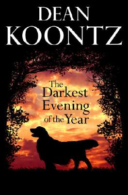 The Darkest Evening of the Year, Koontz, Dean