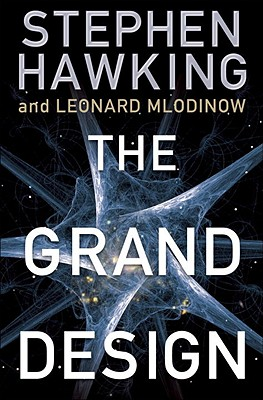 The Grand Design, Hawking, Stephen; Mlodinow, Leonard