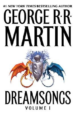 Dreamsongs: Volume I, George R.R. Martin