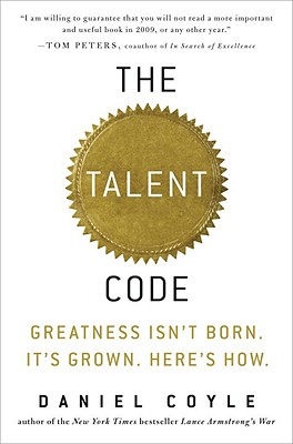 Image for The Talent Code: Greatness Isn't Born. It's Grown. Here's How.
