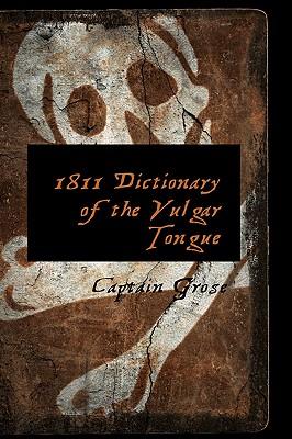1811 Dictionary of the Vulgar Tongue, Grose, Captain