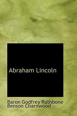 Abraham Lincoln, Charnwood, Baron Godfrey Rathbone Benson