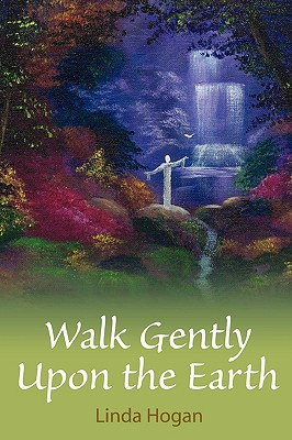 Image for Walk Gently Upon The Earth