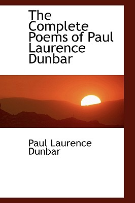 The Complete Poems of Paul Laurence Dunbar, Dunbar, Paul Laurence