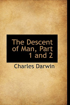 The Descent of Man, Part 1 and 2, Charles Darwin (Author)