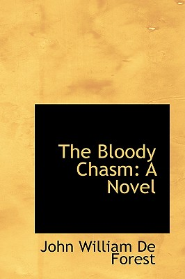 The Bloody Chasm: A Novel, William De Forest, John