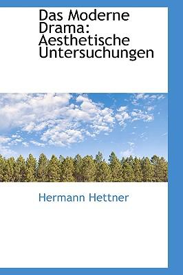 Image for Das Moderne Drama: Aesthetische Untersuchungen
