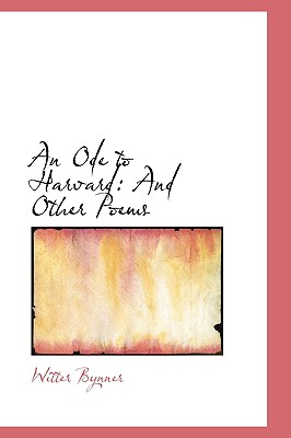 An Ode to Harvard: And Other Poems, Bynner, Witter