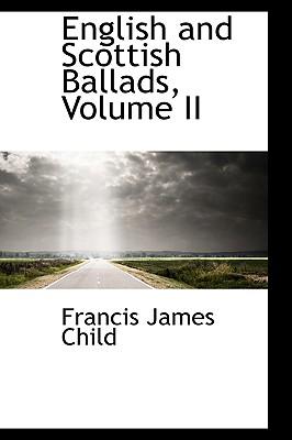 English and Scottish Ballads, Volume II, Child, Francis James