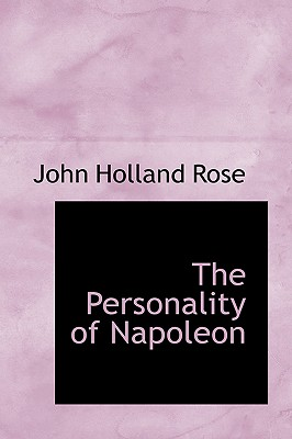 The Personality of Napoleon, Rose, John Holland