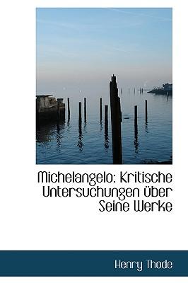 Image for Michelangelo: Kritische Untersuchungen über Seine Werke