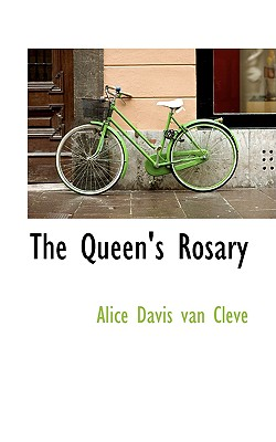 The Queen's Rosary, Davis van Cleve, Alice