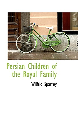 Persian Children of the Royal Family, Sparroy, Wilfrid