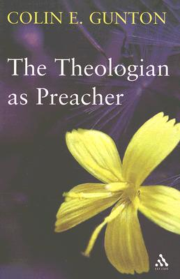 Image for The Theologian as Preacher: Further Sermons from Colin Gunton
