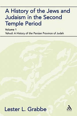 Image for A History of the Jews and Judaism in the Second Temple Period (vol. 1): The Persian Period (539-331BCE) (The Library of Second Temple Studies)