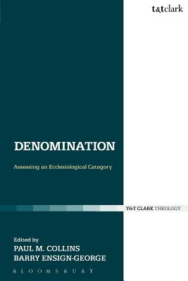 Image for Denomination: Assessing an Ecclesiological Category (Ecclesiological Investigations)