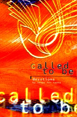 Image for Called to Be: Devotions by Teens for Teens