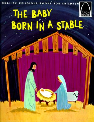 The Baby Born in a Stable