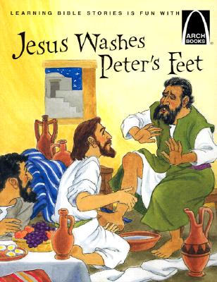 Image for Jesus Washes Peters Feet : The Story of Jesus Washing the Disciples Feet, John 13:1-12 for Children