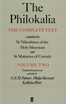 The Philokalia, Volume 2: The Complete Text; Compiled by St. Nikodimos of the Holy Mountain & St. Markarios of Corinth (Philokalia Vol. 2), G E H PALMER, PHILIP SHERARD, KALLISTOS WARE