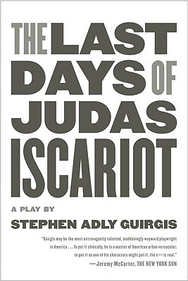Image for The Last Days of Judas Iscariot: A Play