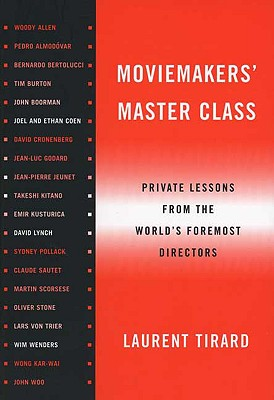 Moviemakers' Master Class: Private Lessons from the World's Foremost Directors, Tirard, Laurent
