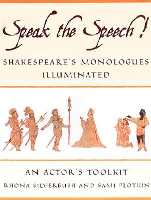 Image for Speak the Speech!: Shakespeare's Monologues Illuminated