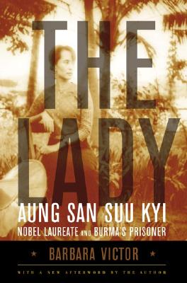 Image for The Lady: Aung San Suu Kyi: Nobel Laureate and Burma's Prisoner