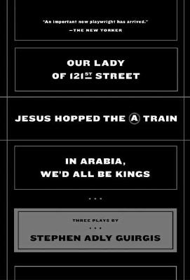 Image for Our Lady of 121st Street: Jesus Hopped the A Train; In Arabia, We'd All Be Kings
