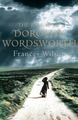 Image for The Ballad of Dorothy Wordsworth: A Life