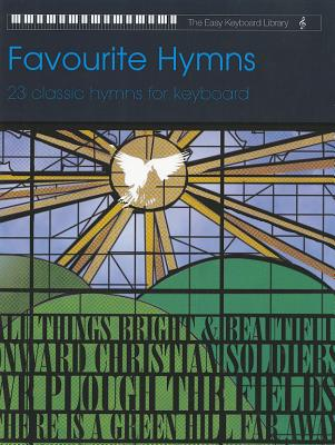 Image for Favourite Hymns: 23 Classic Hymns for Keyboard (Faber Edition: The Easy Keyboard Library)