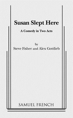 Susan Slept Here, Fisher, Steve; Gottlieb, Alex