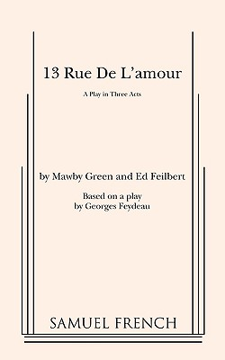 Image for 13 Rue de L'Amour (Play in Three Acts)