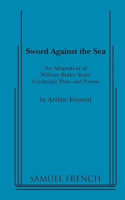 Sword Against the Sea, Yeats, William Butler
