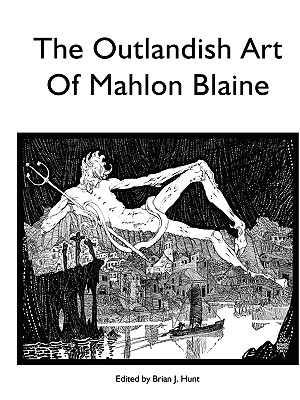 The Outlandish Art of Mahlon Blaine, Hunt, Brian (Editor)