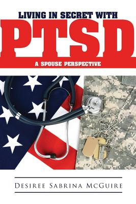 Image for Living in Secret with Ptsd a Spouse Perspective