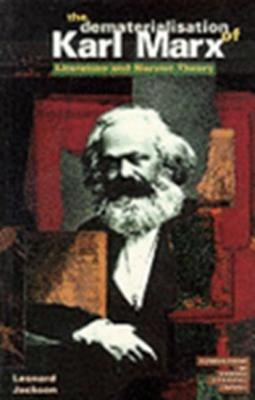 Image for The Dematerialisation of Karl Marx (Foundations of Modern Literary Theory)